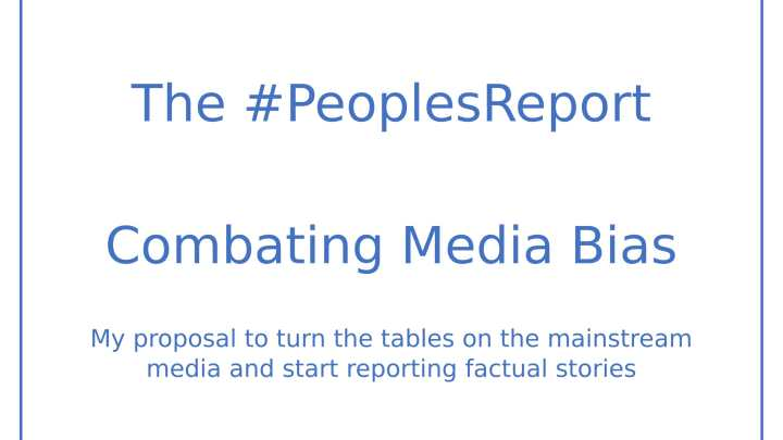 It's time for a People's report to combat media bias – Are you in?