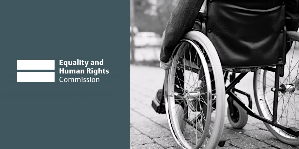 """EHRC – Welfare Reforms """"Disproportionately"""" Affect Disabled People"""