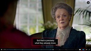 Actor Maggie Smith in her role in Downton Abbey showing captions saying, that is precisely what they already know