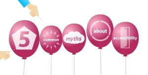 Five red balloons in a row with the title 5 common myths about accessibility