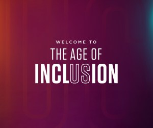 A maroon background with the words, Welcome to the age of inclusion in white lettering.