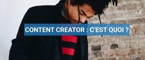 Read more about the article Content Creator, c'est quoi ?