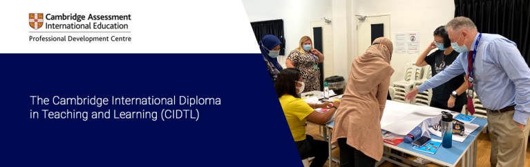 The Cambridge International Diploma in Teaching and Learning (CIDTL)