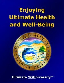 Enjoying Ultimate Health and Well-Being - Quick Overview - University for Successful Living