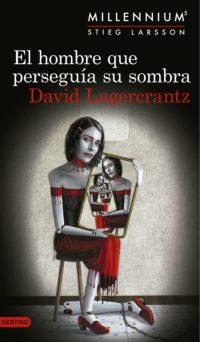 """Portada de """"El hombre que perseguía su sombra"""" de David Lagercrantz"""