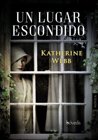 """""""Un Lugar Escondido"""" de Katherine Webb   Universos Literarios"""