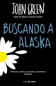 Portada del libro Buscando a Alaska de John Green   Universos Literarios