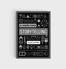 El diseño como storytelling, un libro de Ellen Lupton que une diseño, storytelling y psicología