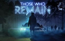 Those Who Remain - A Experiência Com Those Who Remain