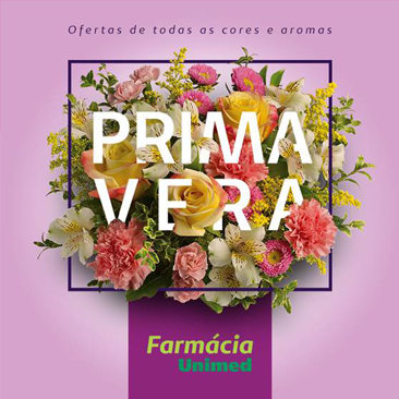 Promoção de Primavera com precinhos especiais na Farmácia Unimed