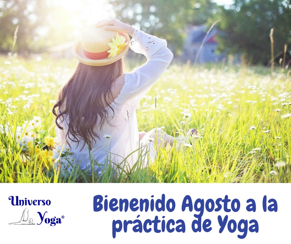 Bienvenido Agosto a la práctica de Yoga