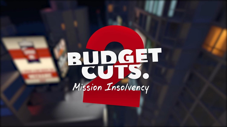 BUDGET CUTS 2 VR