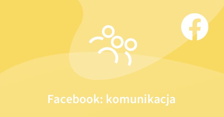 Facebook: komunikacja – średniozaawansowany