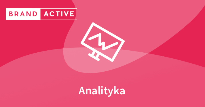 Analityka - zaawansowany - by Brand Active