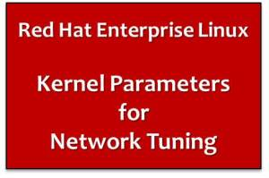 Redhat Kernel Parameters for Network Tuning