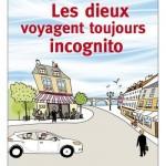 Laurent Gounelle, Les Dieux voyagent toujours incognito