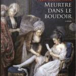 Frédéric Lenormand, Meurtre dans le boudoir (Voltaire mène l'enquête #2)