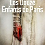 Tim Willocks, Les Douze Enfants de Paris (Trilogie Tannhauser #2)