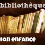 La bibliothèque de mon enfance   Bookshelf Tour