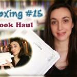 [Unboxing #15] et Book Haul un peu spécial