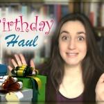 Birthday Haul & Unboxing : Mars 2015
