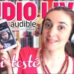 J'ai Testé : Le Livre Audio (avec Audible)