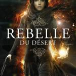 Rebelle du désert (tome 1), d'Alwyn Hamilton