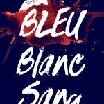 Bleu Blanc Sang (tome 1), de Bertrand Puard
