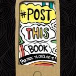 Post This Book, le nouveau livre à saccager