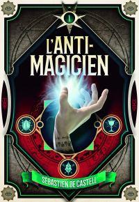 couverture L'Anti-Magicien tome 1 éditions Gallimard Jeunesse