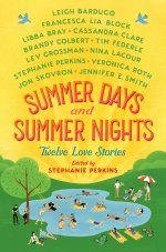 Summer Days and Summer Nights Stephanie Perkins hardcover edition