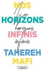 Nos Horizons Infinis de Tahereh Mafi éditions Michel Lafon Jeunesse couverture