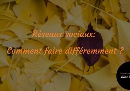 Réseaux sociaux – Comment faire différemment ?