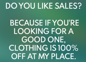 funny clothing pick up line