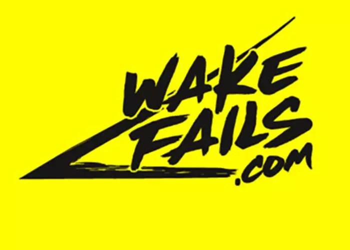 WAKE FAILS