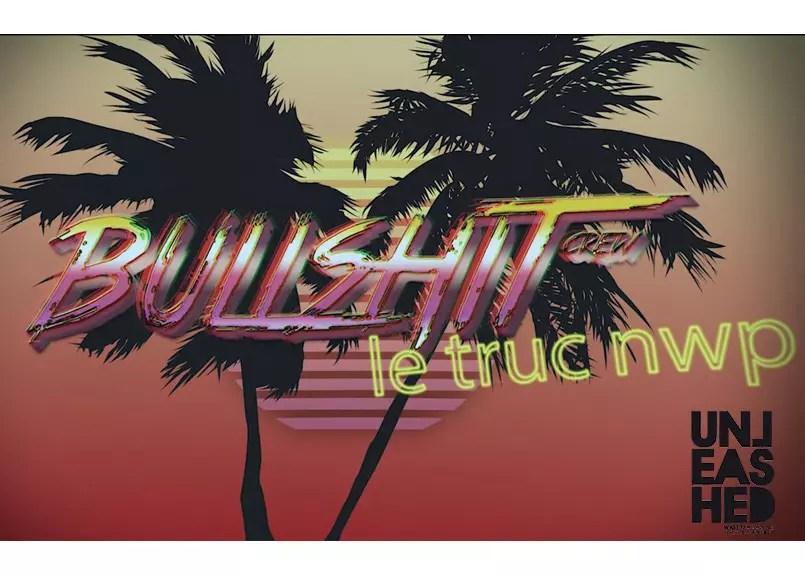 bullshit-crew-le-truc