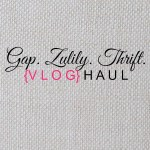{VLOG} Gap, Zulily and Thrift Haul