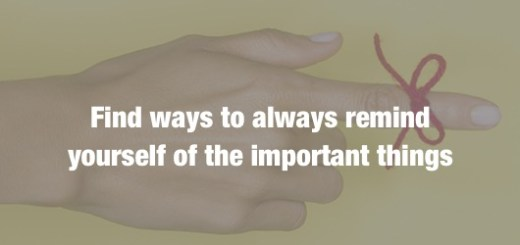 Vital Things To Remind Yourself Of