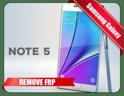 Samsung Note 5 FRP Unlock Service SM N920 Tool