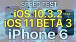 iPhone 6 – iOS 11 Beta 3 / Public Beta 2 Speed Test: iOS 10.3.2 vs iOS 11 Beta 3