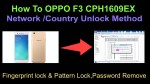 How To OPPO F3 CPH1609EX Network /Country Unlock Method Fingerprint lock & Pattern Lock Remove