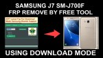 How To Samsung j7 SM-j700F FRP Remove By Free Tool In Download Mode