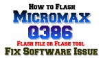 How to Flash Micromax Q386 | Flash file or Flash tool | Fix Software Issue