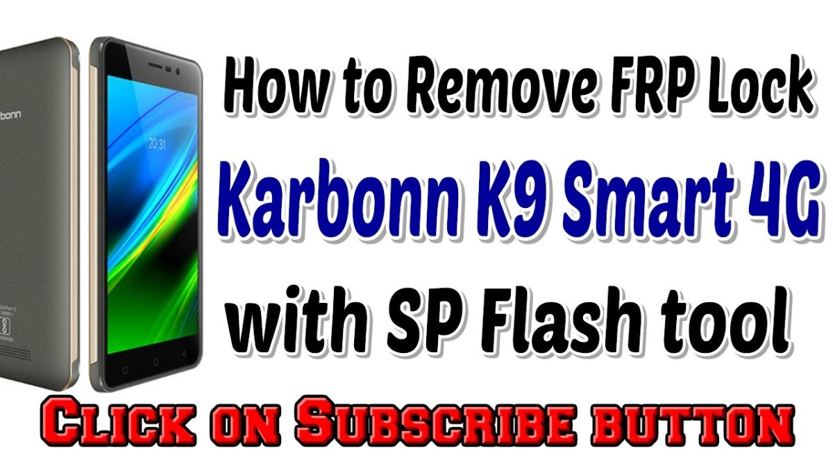 How to Remove FRP Lock in Karbonn K9 Smart 4G with SP Flash tool