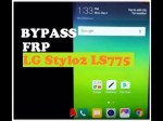 Bypass FRP to Remove Google Account LG Stylo2 LS775 Run Android 7.0 Nougat