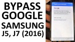 BYPASS GOOGLE Account Samsung Galaxy J5, J7 (2016) | How to