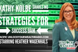 KathyKolbe-Shares MO Strategies on Unlock Your Wealth Radio Starring Heather Wagenhals