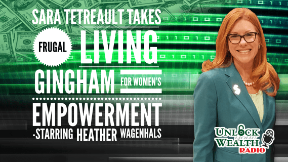 sara tetreault takes on frugal living on unlock your wealth radio