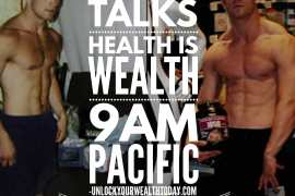 Health is Wealth Featuring Exercise and Fitness Expert Drew Baye
