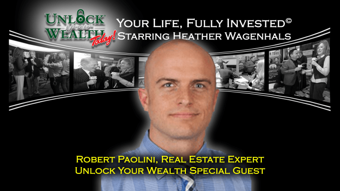 Housing Rollercoaster, Mortgage Rates and Real Estate Expert Robert Paolini Joins Heather Wagenhals Unlock Your Wealth Today